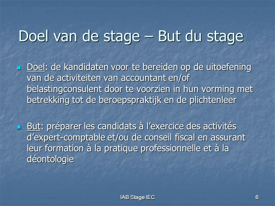 IAB Stage IEC37 Stageobjectieven (9) Derde stagejaar Derde stagejaar Advies geven over en toepassen van verplichtingen/formaliteiten: Advies geven over en toepassen van verplichtingen/formaliteiten: Registratie- & successierecht: successieplanning; … Registratie- & successierecht: successieplanning; … Vennootschapsrecht: fusie; splitsing; ontbinding; … Vennootschapsrecht: fusie; splitsing; ontbinding; … Advies geven over en verwerken in aangifte Advies geven over en verwerken in aangifte PB: meerwaarden op bedrijfsactiva; pensioenen & verzekeringen; fiscale woonplaats; heffingsbevoegdheid; speciaal stelsel buitenlandse kaderleden; … PB: meerwaarden op bedrijfsactiva; pensioenen & verzekeringen; fiscale woonplaats; heffingsbevoegdheid; speciaal stelsel buitenlandse kaderleden; … BTW: vaste inrichting; aansprakelijk vertegenwoordiger; onroerend goed transacties; e-commerce ; … BTW: vaste inrichting; aansprakelijk vertegenwoordiger; onroerend goed transacties; e-commerce ; … VenB: inbreng; verwerving eigen aandelen; fusie; splitsing; … VenB: inbreng; verwerving eigen aandelen; fusie; splitsing; … Verlenen van assistentie en advies doorheen de fiscale procedure Verlenen van assistentie en advies doorheen de fiscale procedure Invordering; … Invordering; … Technische kennis / Objectieven (vbn)