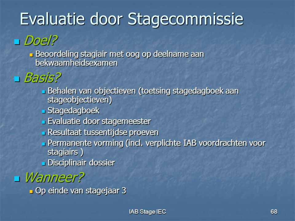 IAB Stage IEC68 Evaluatie door Stagecommissie Doel.