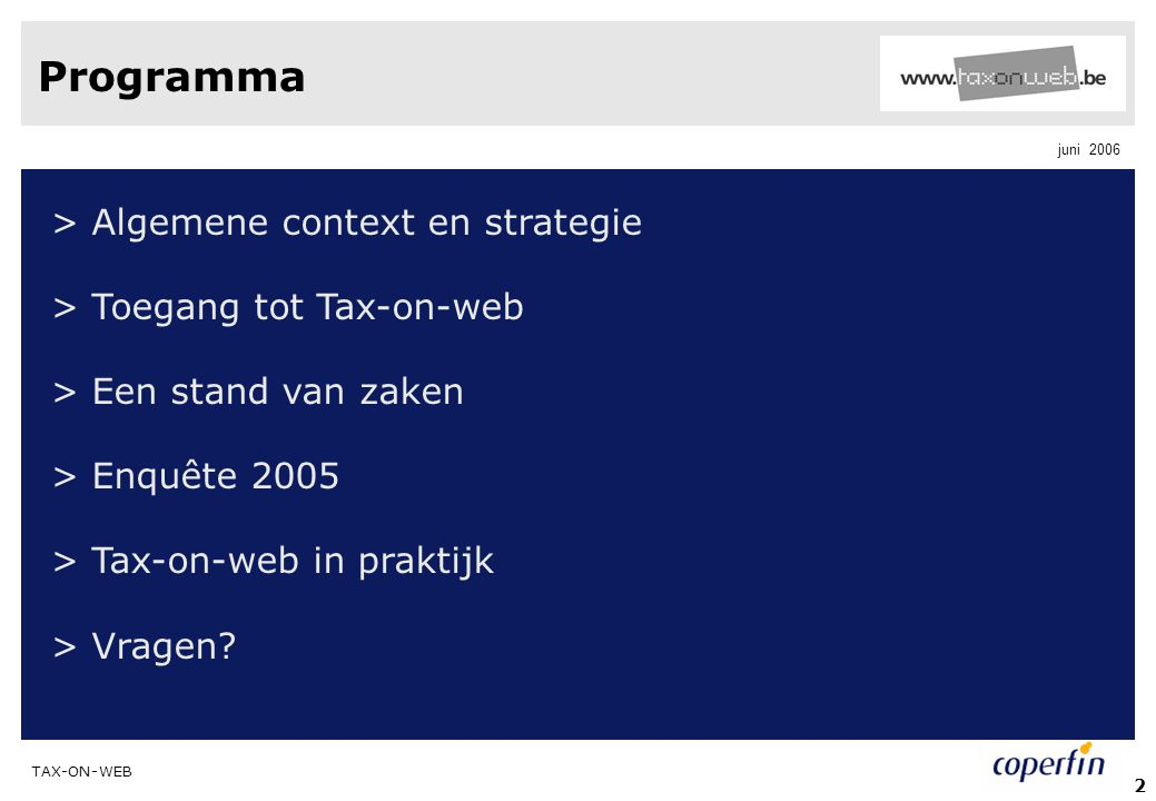 TAX-ON-WEB juni 2006 3 Programma ALGEMENE CONTEXT