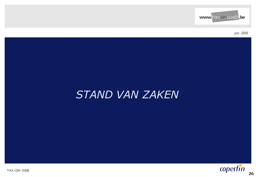 TAX-ON-WEB juni 2006 26 STAND VAN ZAKEN