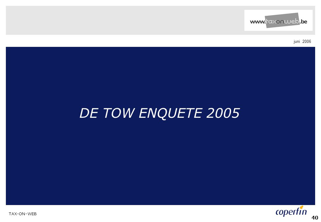 TAX-ON-WEB juni 2006 40 DE TOW ENQUETE 2005