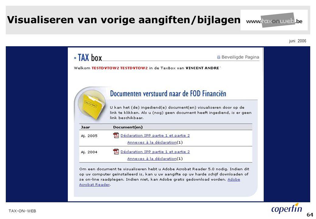 TAX-ON-WEB juni 2006 64 Visualiseren van vorige aangiften/bijlagen