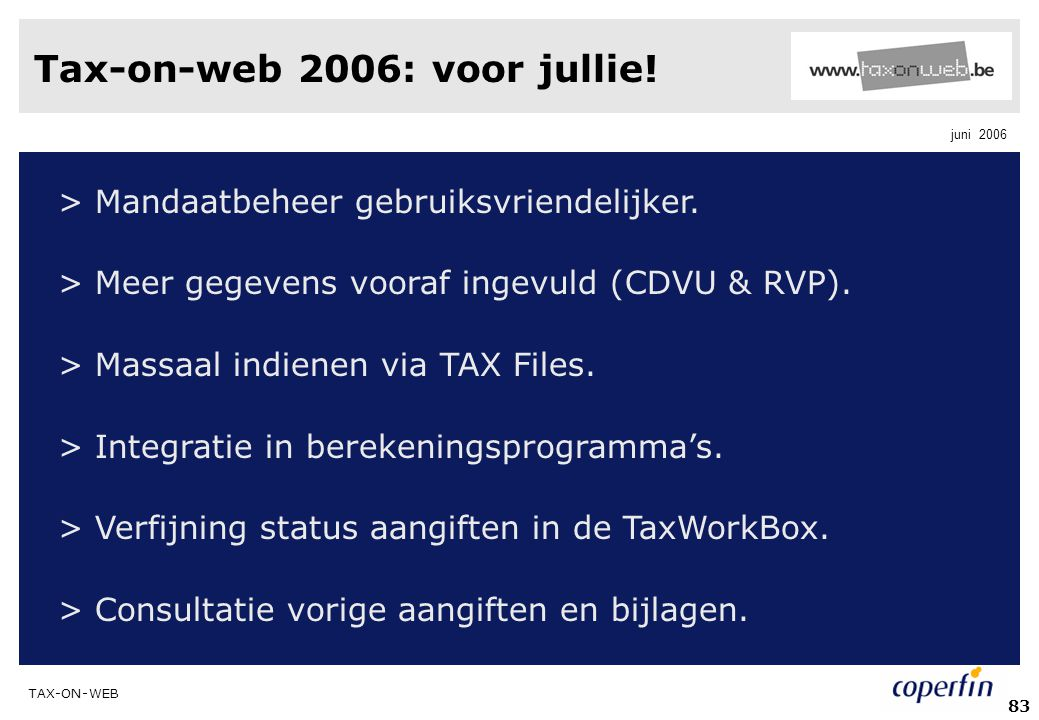 TAX-ON-WEB juni 2006 83 Tax-on-web 2006: voor jullie.