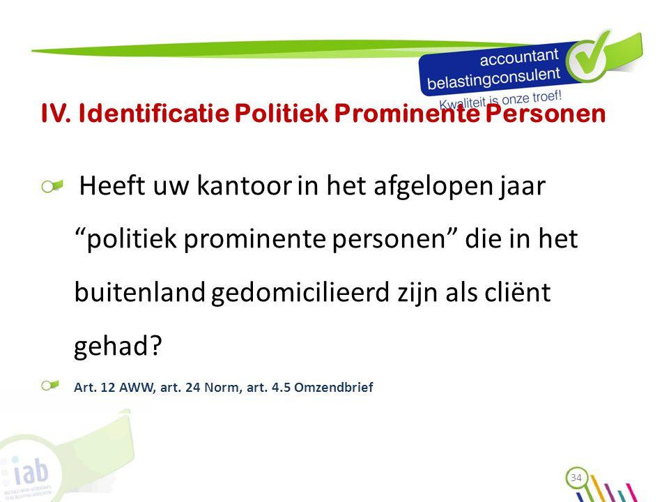 """IV. Identificatie Politiek Prominente Personen Heeft uw kantoor in het afgelopen jaar """"politiek prominente personen"""" die in het buitenland gedomicilie"""