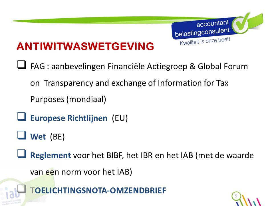 ANTIWITWASWETGEVING  FAG : aanbevelingen Financiële Actiegroep & Global Forum on Transparency and exchange of Information for Tax Purposes (mondiaal)