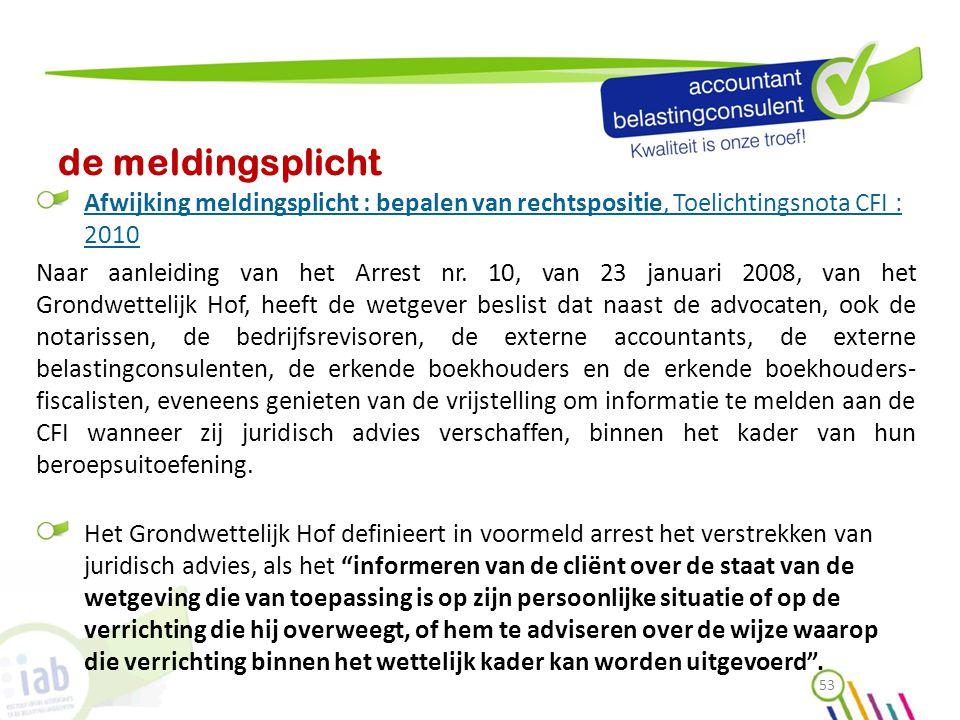 de meldingsplicht Afwijking meldingsplicht : bepalen van rechtspositie, Toelichtingsnota CFI : 2010 Naar aanleiding van het Arrest nr. 10, van 23 janu