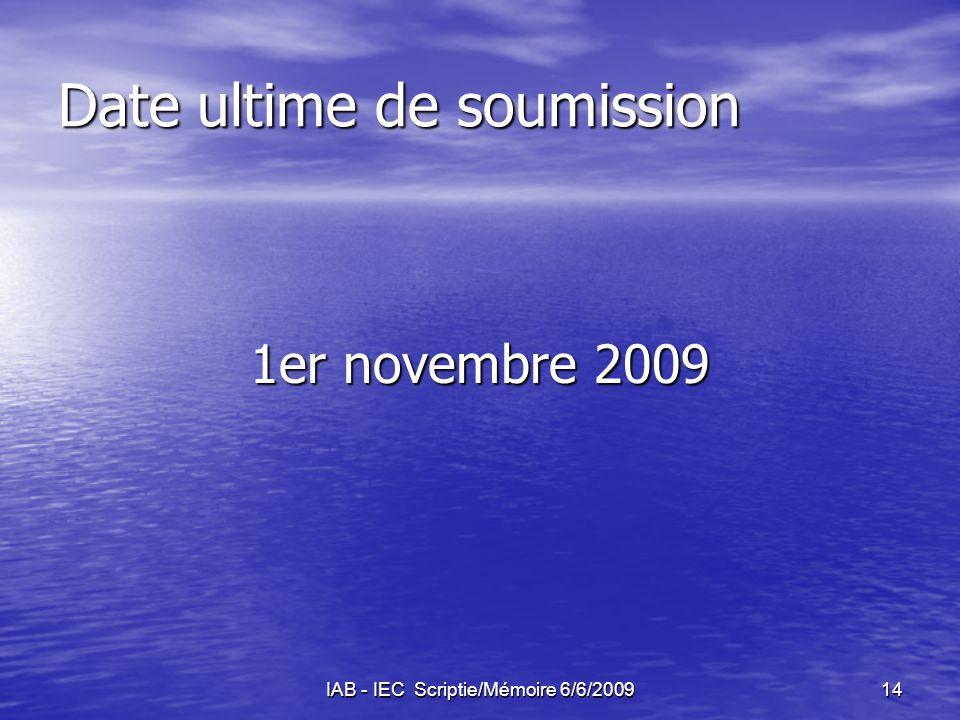 IAB - IEC Scriptie/Mémoire 6/6/200914 Date ultime de soumission 1er novembre 2009