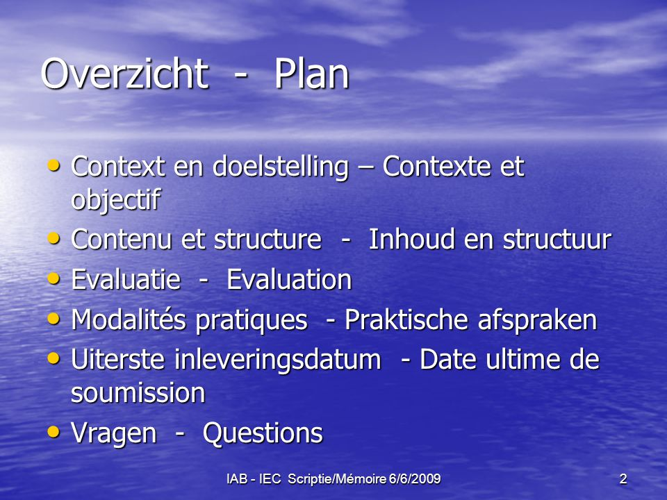 IAB - IEC Scriptie/Mémoire 6/6/200913 Uiterste inleveringsdatum 1 november 2009