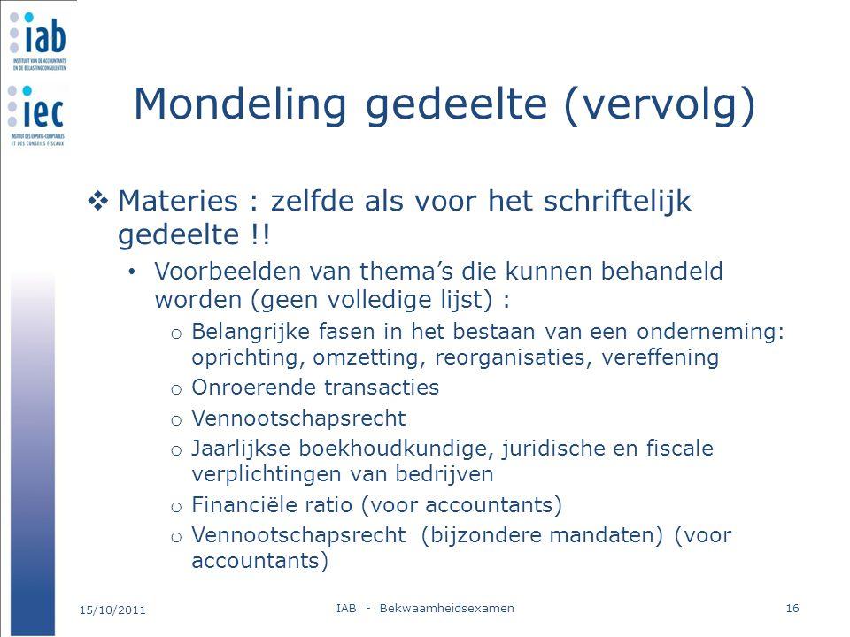 Mondeling gedeelte (vervolg)  Materies : zelfde als voor het schriftelijk gedeelte !! Voorbeelden van thema's die kunnen behandeld worden (geen volle