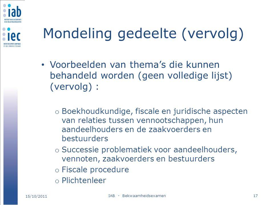 Mondeling gedeelte (vervolg) Voorbeelden van thema's die kunnen behandeld worden (geen volledige lijst) (vervolg) : o Boekhoudkundige, fiscale en juri
