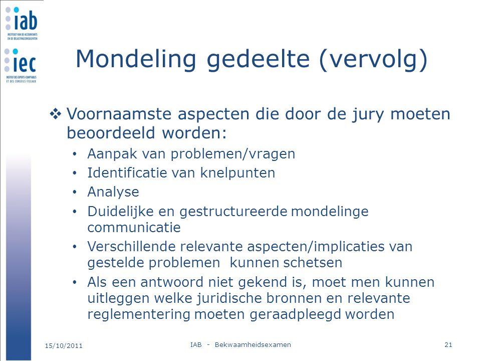 Mondeling gedeelte (vervolg)  Voornaamste aspecten die door de jury moeten beoordeeld worden: Aanpak van problemen/vragen Identificatie van knelpunte