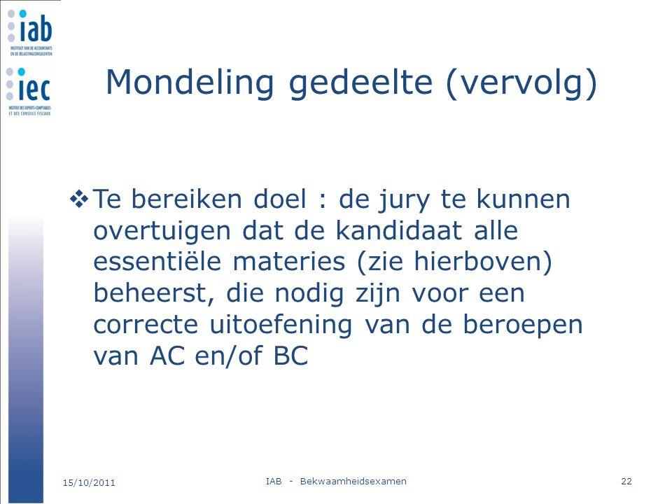 Mondeling gedeelte (vervolg)  Te bereiken doel : de jury te kunnen overtuigen dat de kandidaat alle essentiële materies (zie hierboven) beheerst, die