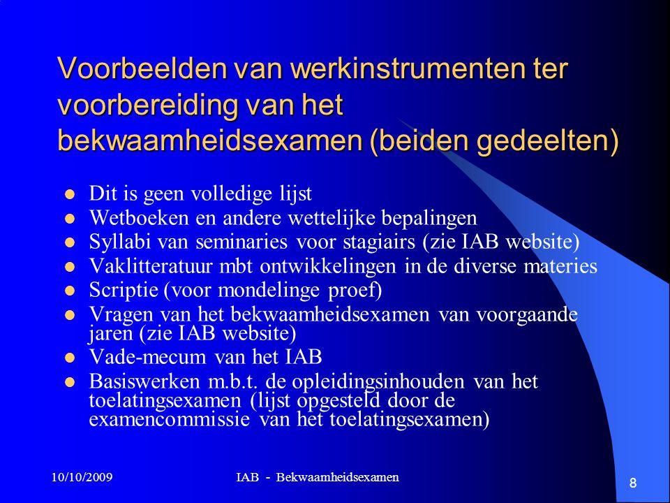 10/10/2009 IAB - Bekwaamheidsexamen 29 Vragen ? Goede week-end !