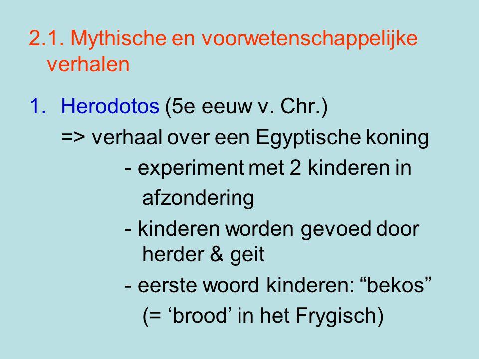 2.1.Mythische en voorwetenschappelijke verhalen 1.Herodotos (5e eeuw v.