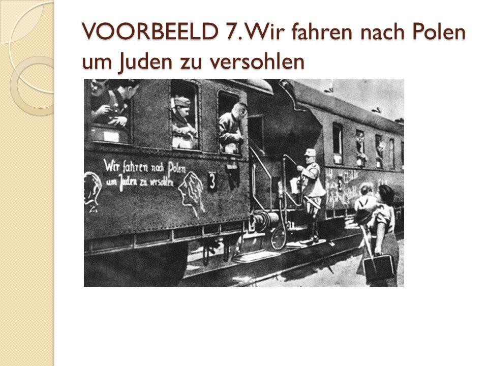 VOORBEELD 7. Wir fahren nach Polen um Juden zu versohlen