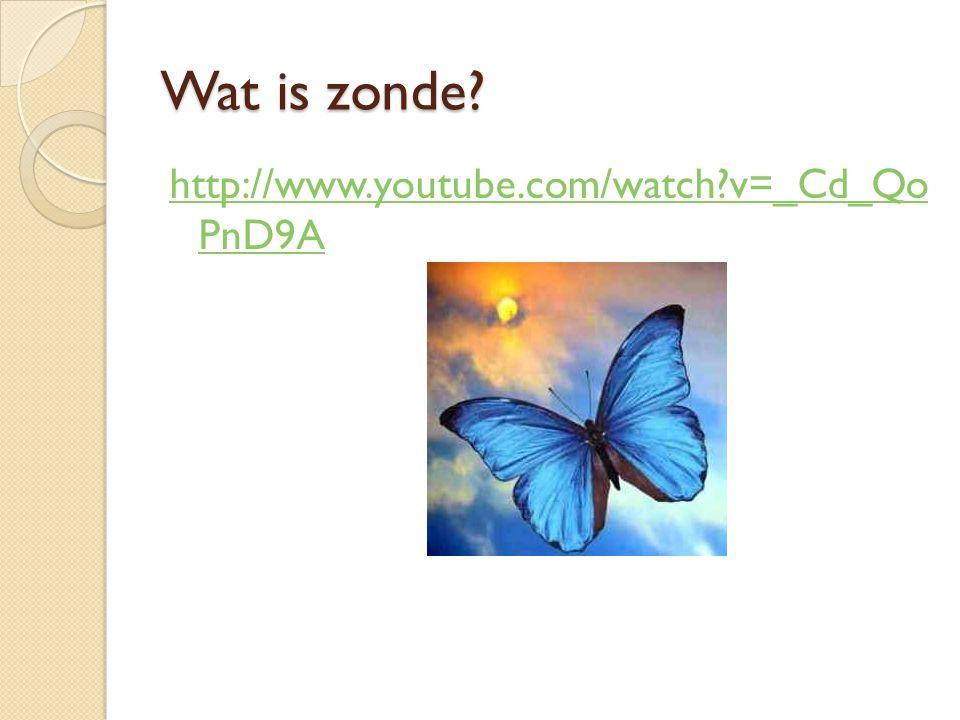Wat is zonde? http://www.youtube.com/watch?v=_Cd_Qo PnD9A
