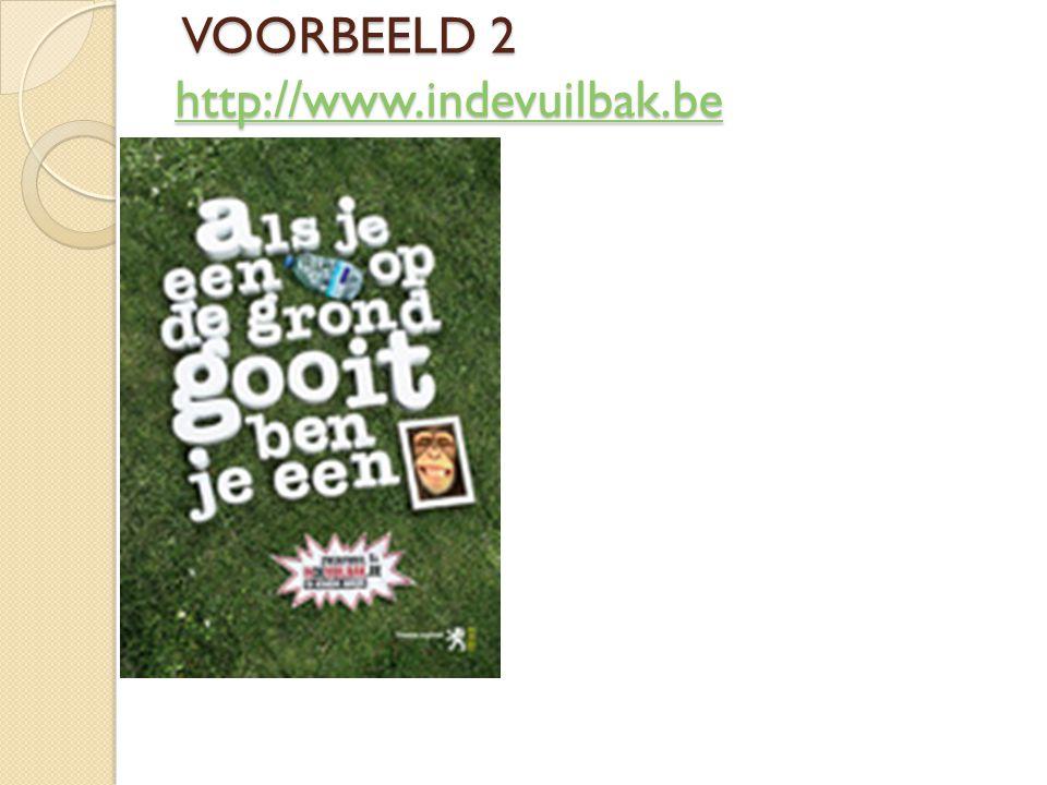 VOORBEELD 2 http://www.indevuilbak.be VOORBEELD 2 http://www.indevuilbak.be http://www.indevuilbak.be