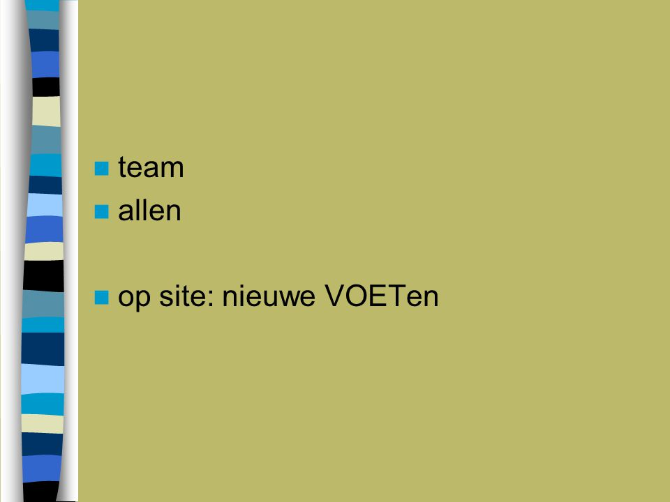 team allen op site: nieuwe VOETen
