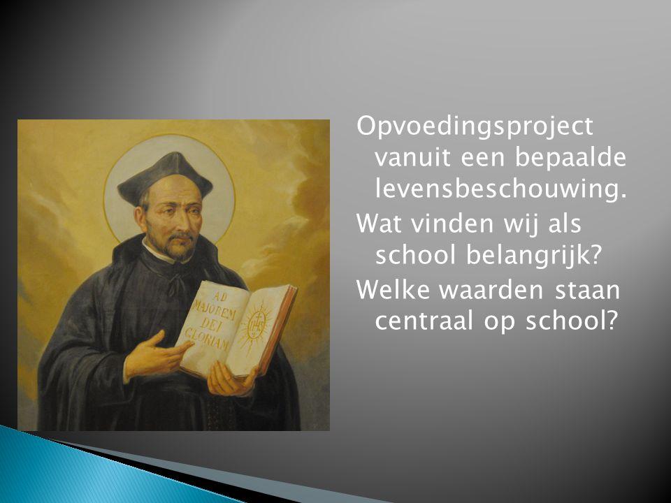 Opvoedingsproject vanuit een bepaalde levensbeschouwing. Wat vinden wij als school belangrijk? Welke waarden staan centraal op school?