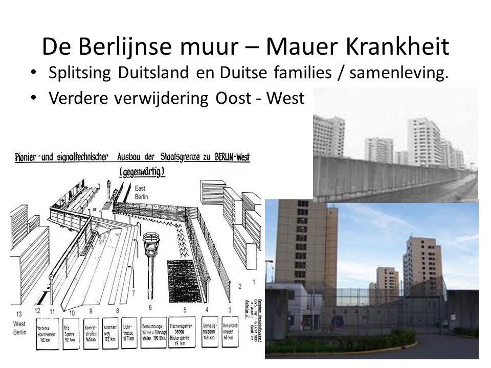 De Berlijnse muur – Mauer Krankheit Splitsing Duitsland en Duitse families / samenleving. Verdere verwijdering Oost - West