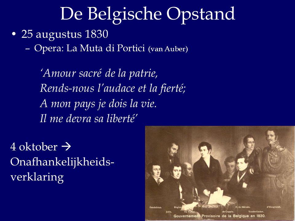 De Belgische Opstand 25 augustus 1830 –Opera: La Muta di Portici (van Auber) 'Amour sacré de la patrie, Rends-nous l'audace et la fierté; A mon pays j