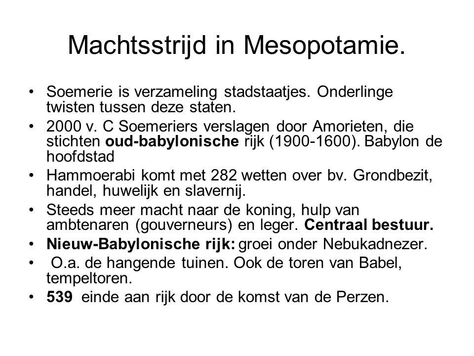 Machtsstrijd in Mesopotamie. Soemerie is verzameling stadstaatjes. Onderlinge twisten tussen deze staten. 2000 v. C Soemeriers verslagen door Amoriete