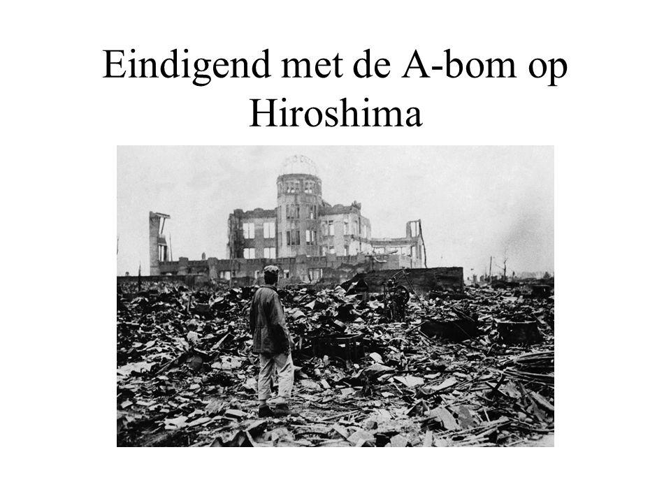 Eindigend met de A-bom op Hiroshima