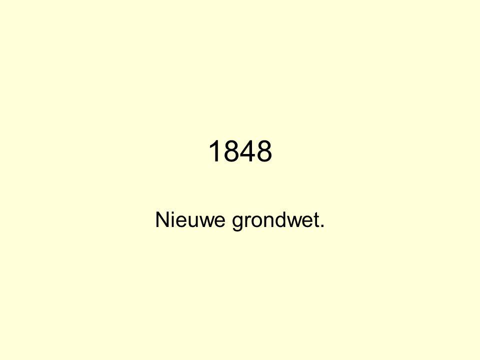 1848 Nieuwe grondwet.