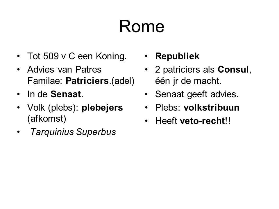 Rome Tot 509 v C een Koning.Advies van Patres Familae: Patriciers.(adel) In de Senaat.