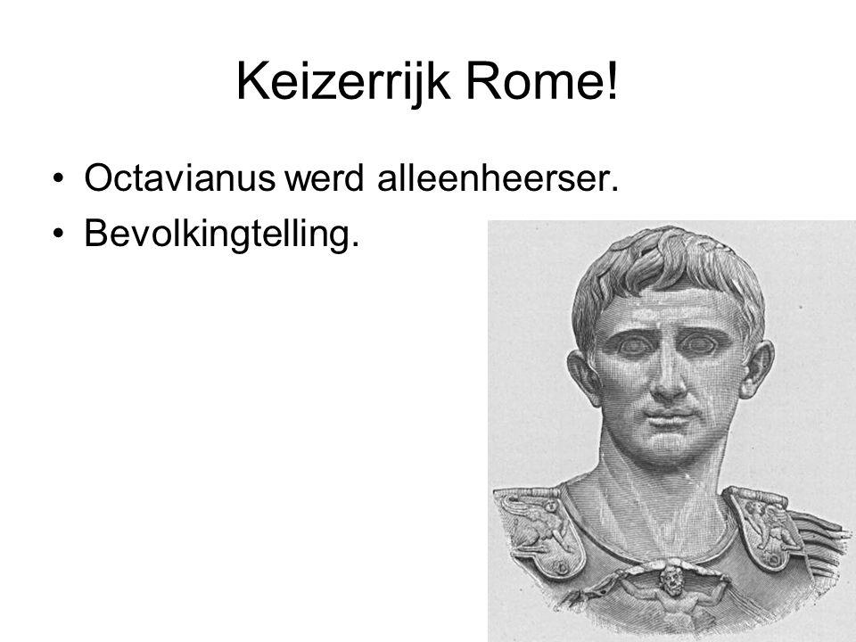 Keizerrijk Rome! Octavianus werd alleenheerser. Bevolkingtelling.