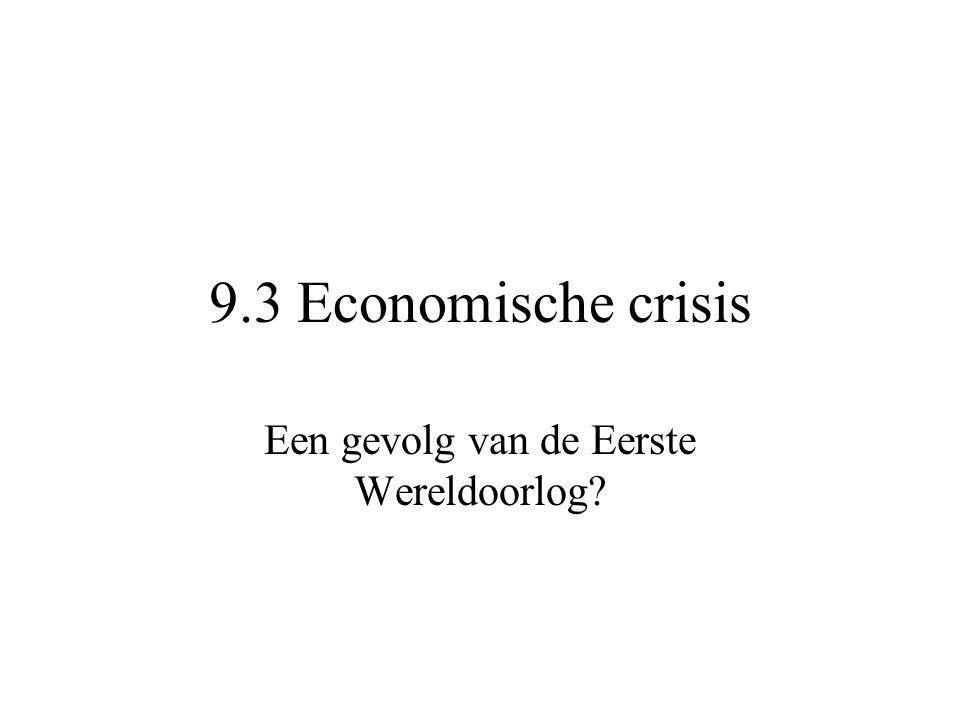 9.3 Economische crisis Een gevolg van de Eerste Wereldoorlog?