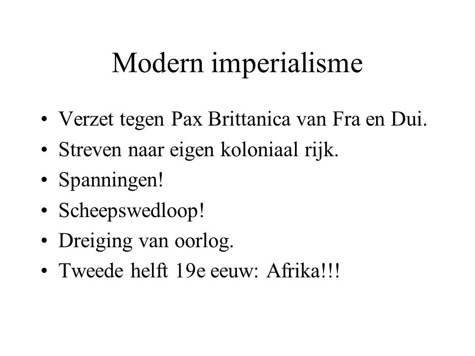 Modern imperialisme Verzet tegen Pax Brittanica van Fra en Dui.