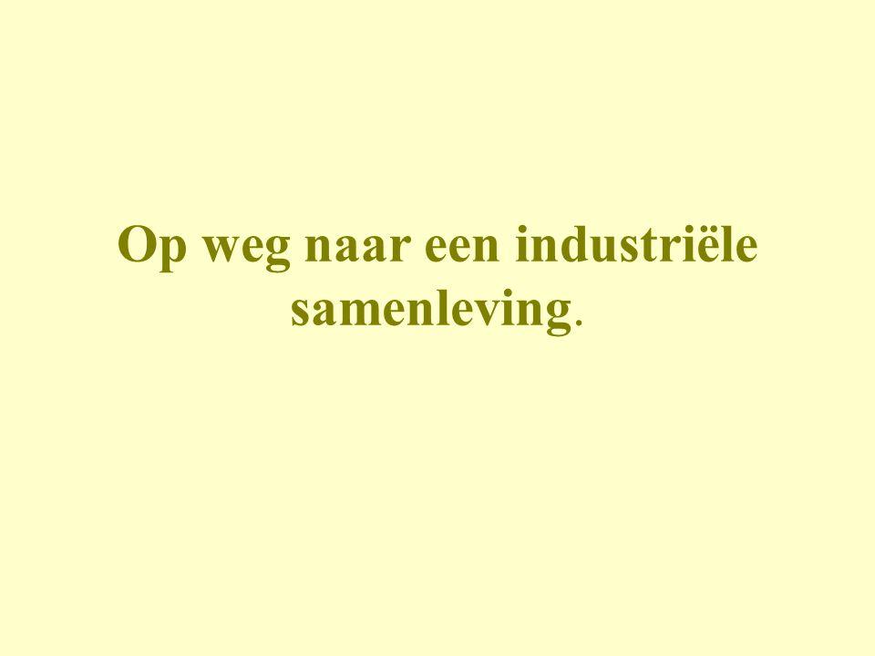 Op weg naar een industriële samenleving.