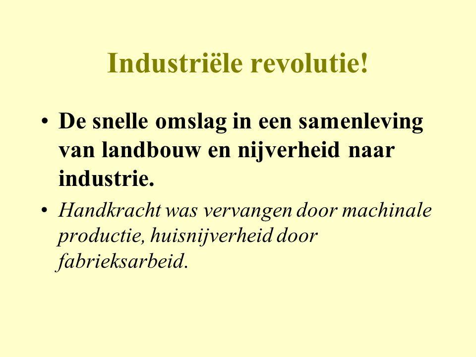 Industriële revolutie.