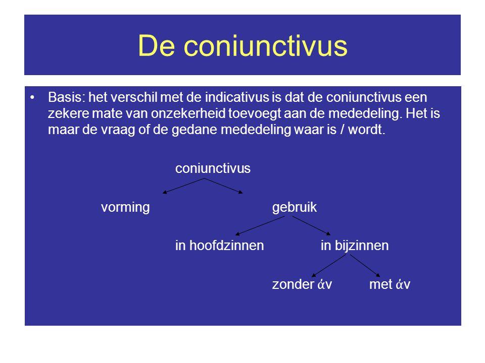 De coniunctivus Basis: het verschil met de indicativus is dat de coniunctivus een zekere mate van onzekerheid toevoegt aan de mededeling.