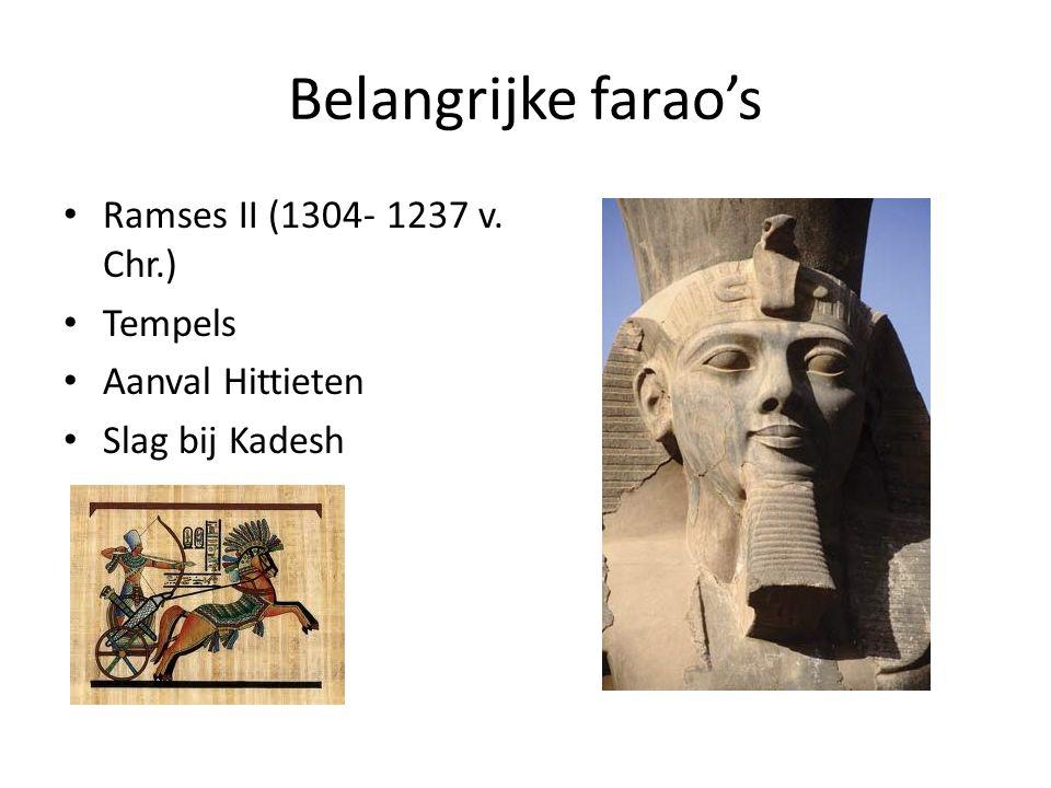 Belangrijke farao's Ramses II (1304- 1237 v. Chr.) Tempels Aanval Hittieten Slag bij Kadesh