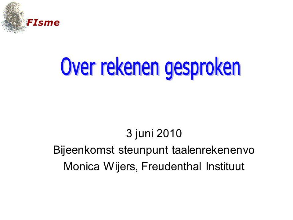 3 juni 2010 Bijeenkomst steunpunt taalenrekenenvo Monica Wijers, Freudenthal Instituut