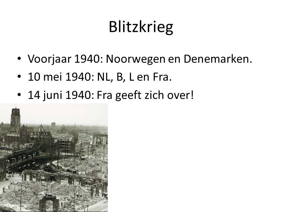 Blitzkrieg Voorjaar 1940: Noorwegen en Denemarken. 10 mei 1940: NL, B, L en Fra. 14 juni 1940: Fra geeft zich over!