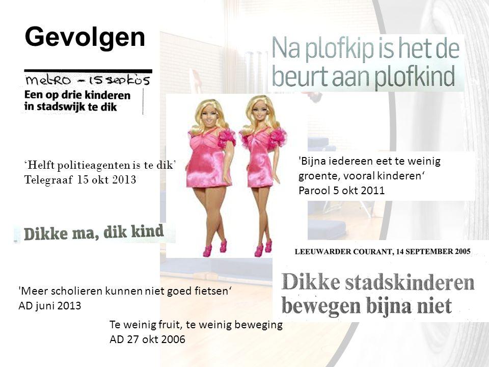 'Helft politieagenten is te dik' Telegraaf 15 okt 2013 'Meer scholieren kunnen niet goed fietsen' AD juni 2013 Te weinig fruit, te weinig beweging AD