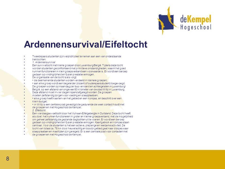 8 Ardennensurvival/Eifeltocht Tweedejaars studenten zijn verplicht deel te nemen aan een van onderstaande trektochten.