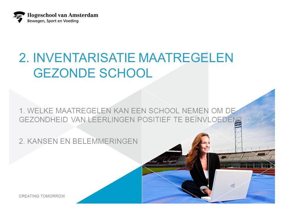 2. INVENTARISATIE MAATREGELEN GEZONDE SCHOOL 1.