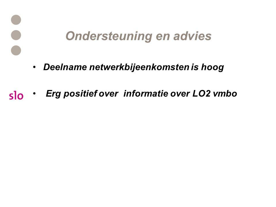 Ondersteuning en advies Deelname netwerkbijeenkomsten is hoog Erg positief over informatie over LO2 vmbo