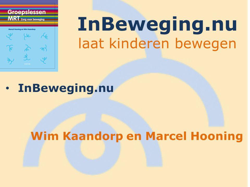 InBeweging.nu laat kinderen bewegen InBeweging.nu Wim Kaandorp en Marcel Hooning