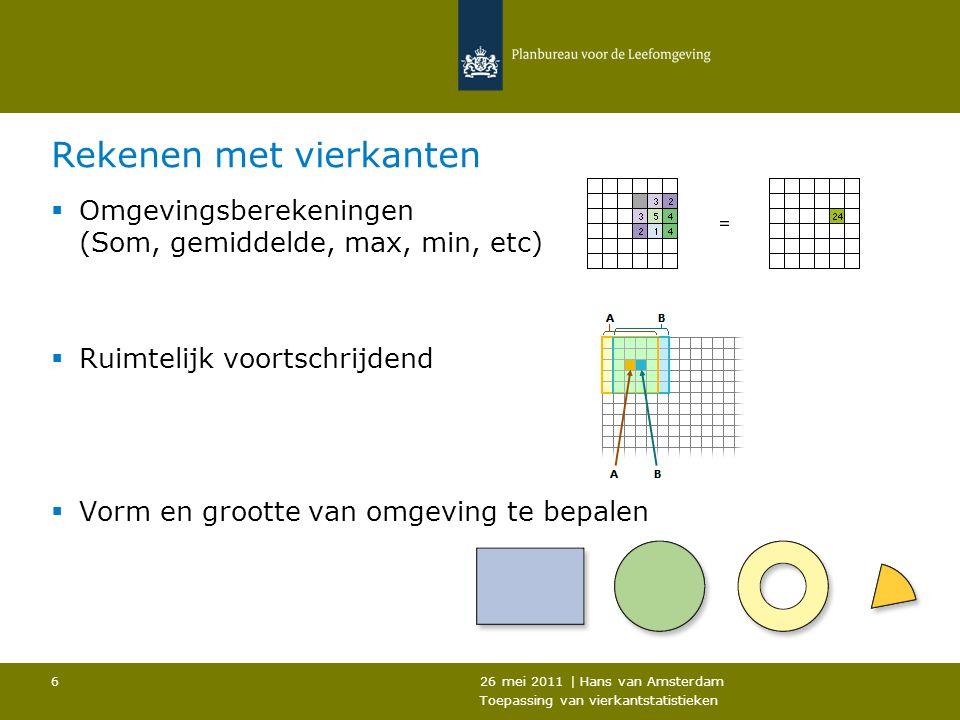 26 mei 2011   Hans van Amsterdam Toepassing van vierkantstatistieken 17 Ruimtelijke schaal functiemenging  50m vierkanten  Banen uit LISA  Woningen van CBS  Ruimtelijk voortschrijdend gemiddelde omgeving 3x3  Menging van wonen en werking in een omgeving van 150x150m