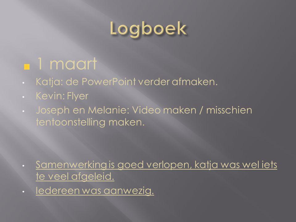 1 maart Katja: de PowerPoint verder afmaken.