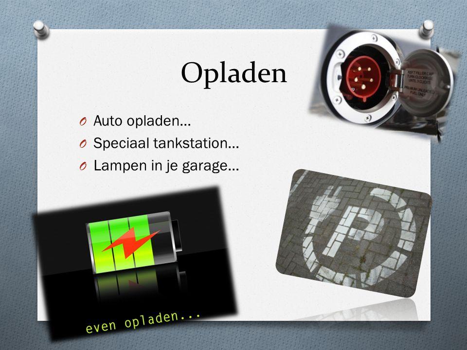 Opladen O Auto opladen… O Speciaal tankstation… O Lampen in je garage…