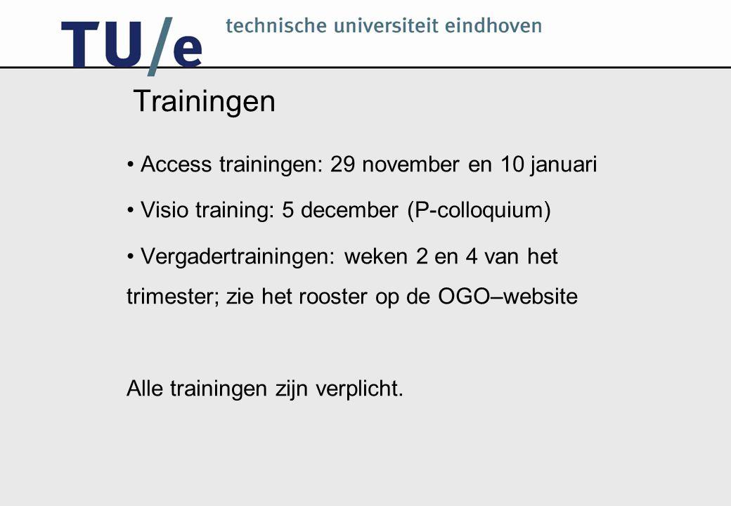Trainingen Access trainingen: 29 november en 10 januari Visio training: 5 december (P-colloquium) Vergadertrainingen: weken 2 en 4 van het trimester; zie het rooster op de OGO–website Alle trainingen zijn verplicht.