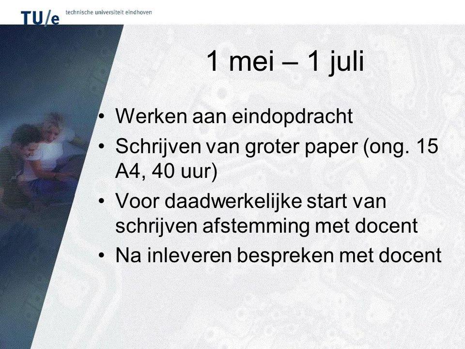 1 mei – 1 juli Werken aan eindopdracht Schrijven van groter paper (ong.