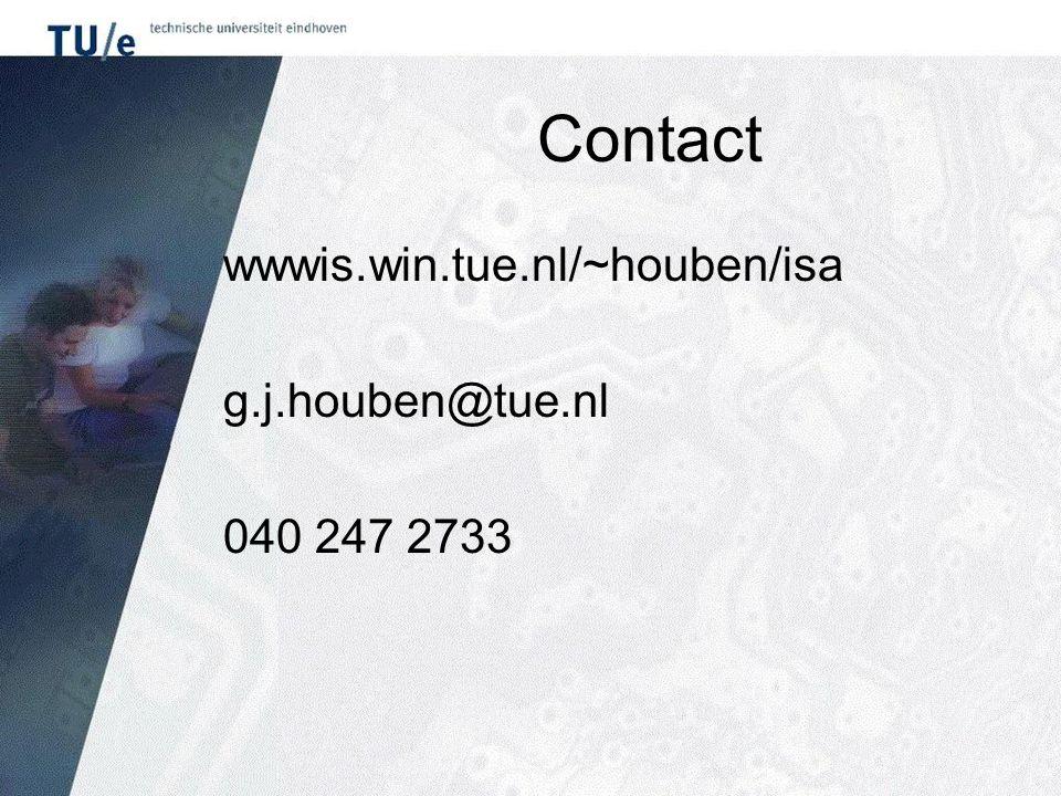 Contact wwwis.win.tue.nl/~houben/isa g.j.houben@tue.nl 040 247 2733