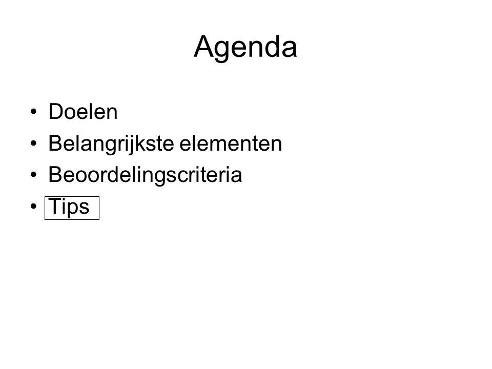 Agenda Doelen Belangrijkste elementen Beoordelingscriteria Tips